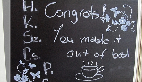 Congrats! You made it out of bed. c(_)